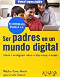 img - for Ser padres en un mundo digital / Parenting in a Digital World (Manual Imprescindible / Essential Manuals) (Spanish Edition) book / textbook / text book