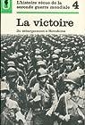 L'histoire vécue de la seconde guerre mondiale, tome 4 : La Victoire par Rothberg