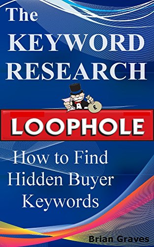 KEYWORD RESEARCH TIPS: How to Uncover Money Making Keywords That Are Currently Hidden From View
