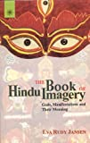 The Book of Hindu Imagery - Gods and Their Symbols, Eva Rudy Jansen, 8178220563