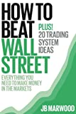 How to Beat Wall Street: 20 Trading System Ideas For Stocks