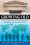 img - for Growing Old Paying for Retirement and Institutional Money Management after the Financial Crisis [Brookings Institution Press with the Nomura Instit,2011] [Paperback] book / textbook / text book
