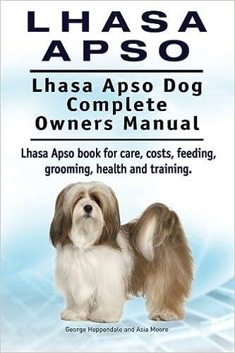 Lhasa Apso Lhasa Apso Dog Complete Owners Manual Lhasa Apso Book