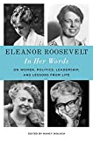 img - for Eleanor Roosevelt: In Her Words: On Women, Politics, Leadership, and Lessons from Life book / textbook / text book