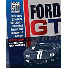 fan products of Ford GT: How Ford Silenced the Critics, Humbled Ferrari and Conquered Le Mans