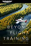 img - for Beyond Flight Training: Adventures and opportunities for the newly certificated pilot book / textbook / text book