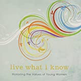 Live What I Know: Honoring The Values Of Young Women