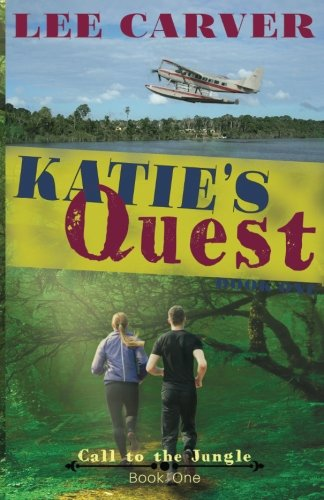 Katie's Quest (Call to the Jungle) (Volume 1)