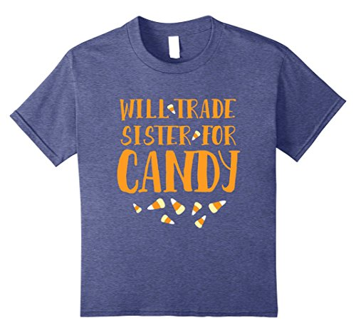 Big Brother Little Sister Halloween Costumes (Kids Halloween Will Trade sister For Candy Funny Kids T-shirt 8 Heather Blue)