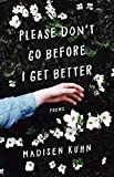 #8: Please Don't Go Before I Get Better