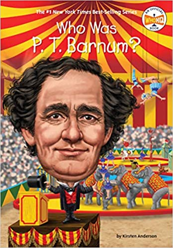 Who Was P Barnum? T