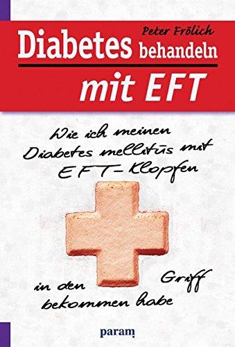 Diabetes behandeln mit EFT: Wie ich meinen Diabetes mellitus mit EFT-Klopfen in den Griff bekommen habe