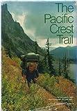 The Pacific Crest Trail, William R. Gray, 0870441493