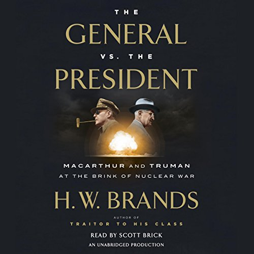 The General vs. the President: MacArthur and Truman at the Brink of Nuclear War Audiobook [Free Download by Trial] thumbnail