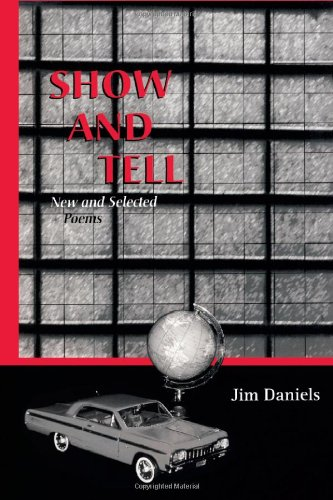 Show and Tell: New and Selected Poems (The University of Wisconsin Press Poetry Series)