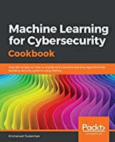 Machine Learning for Cybersecurity Cookbook Front Cover