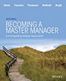 Becoming a Master Manager: a Competing Values Approach, Sixth Edition
