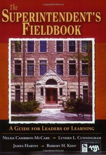 The Superintendent's Fieldbook: A Guide for Leaders of Learning by Nelda H. Cambron-McCabe (2004-07-15)