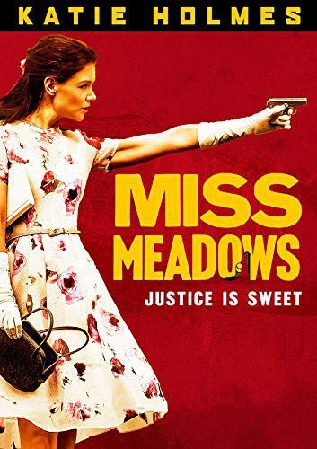 Miss Meadows - <strong>Katie Holmes</strong>