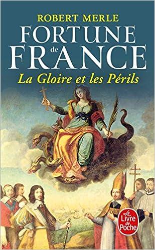 La Gloire Et Les Perils Fortune De France Tome 11 Le