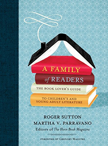 A Family of Readers: The Book Lover's Guide to Children's...