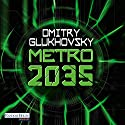 Metro 2035 (Metro 3) Audiobook by Dmitry Glukhovsky Narrated by Oliver Brod