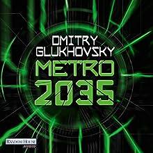 Metro 2035 (Metro 3) Hörbuch von Dmitry Glukhovsky Gesprochen von: Oliver Brod