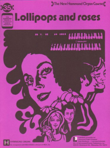 Lollipops and Roses: New Hammond Organ Course #35