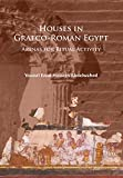 Houses in Graeco-Roman Egypt: Arenas for Ritual Activity