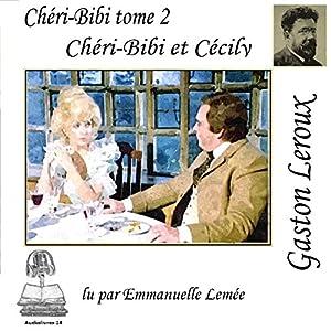 Chéri-Bibi et Cécily (Chéri-Bibi 2)   Livre audio