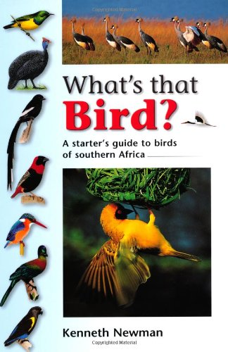 Download What's That Bird? : A Starter's Guide to Birds of Southern Africa ebook
