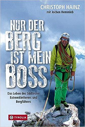Christoph Hainz: Nur der Berg ist mein Boss