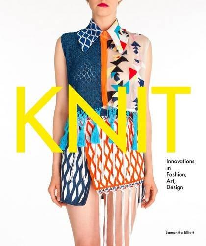 Knit Innovations In Fashion Art Design Elliot Samantha 9781780674728 Amazon Com Books