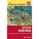 Foghorn Outdoors Utah Hiking: The Complete Guide to More Than 300 Hikes (Foghorn Outdoors)