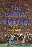 The Buffalo Train Ride, Desiree M. Webber, 1571688684