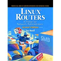 Linux Routers: A Primer for Network Administrators (2nd Edition) (Prentice Hall Series in Computer Networking and Distributed)