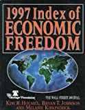 Heritage Foundation/Wall Street Journal : 1997 Index of Economic Freedom, Holmes, Kim R., 0891952403