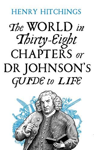 Macmillan The World in Thirty-Eight Chapters Dr Johnson's Guide to Life Hardcover
