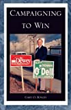 Campaigning to Win, Gary O. Bosley, 0738835498