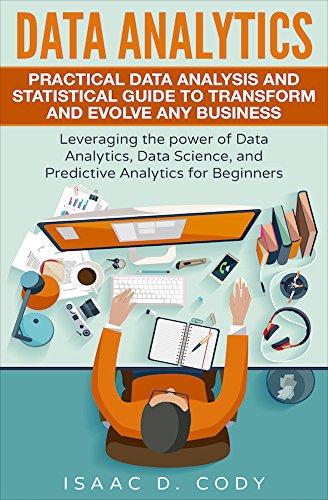 Data Analytics A Practical Guide To Data Analytics For Business Beginner To ExpertData Analytics Prescriptive Analytics Statistics Big Data Intelligence Master Data Data Science Data Mining