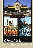 Zagreb: A Cultural History (Cityscapes)
