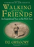 Walking with Friends, D. J. Gregory and Steve Eubanks, 1439148929