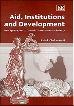 Aid, Institutions and Development: New Approaches to Growth, Governance and Poverty