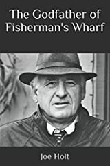The Godfather of Fisherman's Wharf