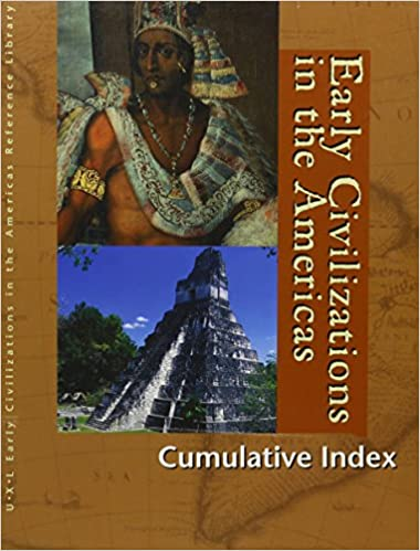 Early Civilizations in the Americas: Cumulative Index (Early Civilizations in the Americas Reference Library)