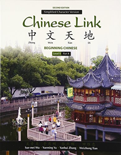 Chinese Link: Beginning Chinese, Simplified Character Version, Level 1/Part 1 (2nd Edition) by Pearson