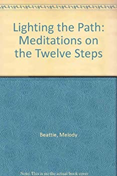 Lighting the Path Meditations on the 12 Steps 0671739522 Book Cover