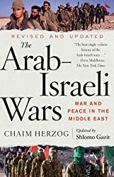 The Arab-Israeli Wars: War and Peace in the Middle East from the 1948 War of Independence to the Present