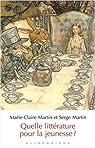 Quelle littérature pour la jeunesse ? par Martin