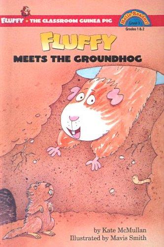 Fluffy Meets the Groundhog (Fluffy the Classroom Guinea Pig)